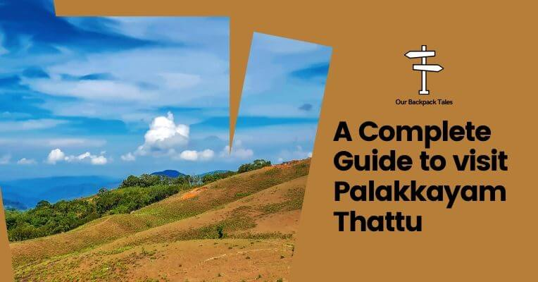Palakkayam Thattu Guide